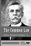 The Common Law (Illustrated) (Legal Legends Series)