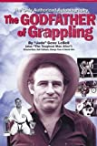 img - for The Godfather of Grappling by Lebell,