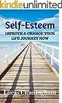 Self-Esteem: Improve & Change Your Li...