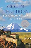 To a Mountain in Tibet (0099532646) by Thubron, Colin