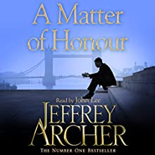 A Matter of Honour (       UNABRIDGED) by Jeffrey Archer Narrated by John Lee