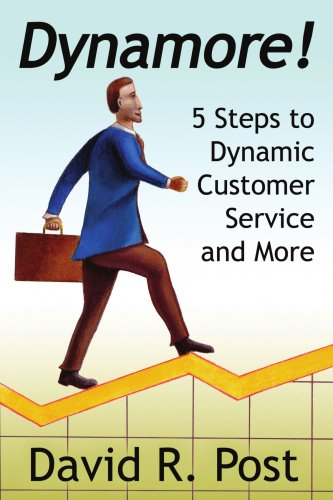 Dynamore!: 5 Steps to Dynamic Customer Service and More