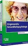 Angewandte Gesundheitspsychologie (Pearson Studium - Psychologie)