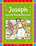 img - for Joseph and His Wonderful Coat: A Favorite Old Testament Bible Story, Retold for Young Children (Award First Bible Stories) book / textbook / text book