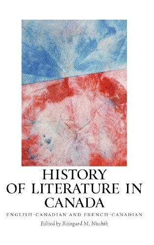 History of Literature in Canada: English-Canadian and French-Canadian (European Studies in North American Literature and Culture) PDF