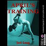 April's Training: A Rough Tale of BDSM Slave Training | Jael Long