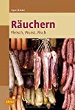 Ruchern: Fleisch, Wurst, Fisch