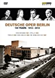 100 Years 1912-2012 & Deutsche Oper Berlin [DVD] [Import]