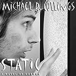 Static! | Michael R. Collings