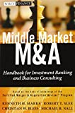 img - for Middle Market M & A: Handbook for Investment Banking and Business Consulting book / textbook / text book