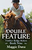 Double Feature (Timber Ridge Riders ~ Book 9)