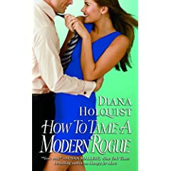 How to Tame a Modern Rogue by Diana Holquist
