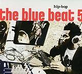 echange, troc Blue Beat 5 - Hip Bop