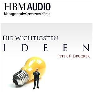 Managementwissen zum Hören (Die wichtigsten Ideen von Peter F. Drucker - HBM Audio) Hörbuch