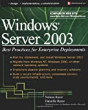 Windows Server 2003: Best Practices for Enterprise Deployments (Tips  &  Technique)