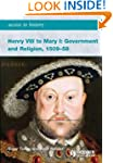 Henry VIII to Mary I: Government and...