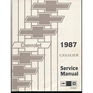 Chevrolet 1987 Cavalier Service Manual No. ST-366-87 Chevrolet Motor