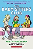 The Baby-Sitters Club Graphix #1: Kristys Great Idea (Full Color Edition)