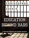 Education Behind Bars: A Win-WIn Strategy for Maximum Security