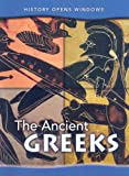 The Ancient Greeks (History Opens Windows)