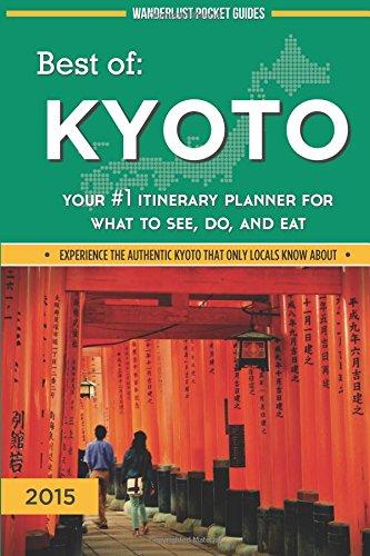 Wanderlust Pocket Guides 2015 Best of Kyoto: Volume 3