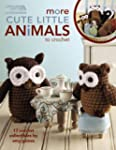 More Cute Little Animals to Crochet:...