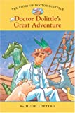 The Story of Doctor Dolittle #3: Doctor Dolittles Great Adventure (Easy Reader Classics) (No. 3)