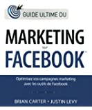 Le guide ultime du marketing sur Facebook