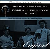 Alan Lomax World Library of Folk and Primitive Music, Vol. 1: England
