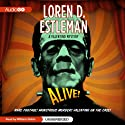 Alive! (       UNABRIDGED) by Loren D. Estleman Narrated by William Dufris