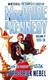img - for Winter Kill: The Complete Cases of MacBride & Kennedy Volume 4: 1935-36 book / textbook / text book