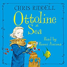 Ottoline at Sea (       UNABRIDGED) by Chris Riddell Narrated by Ronni Ancona