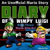 Diary of Wimpy Luigi: Wario Attacks: Unofficial Luigi Diaries, Volume 3 |  Mario Kid