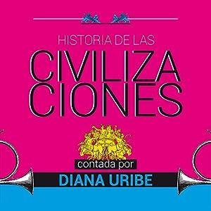 Historia de las civilizaciones [The History of Civilization] Audiobook