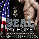 SEAL My Home: SEAL Brotherhood Series Audiobook by Sharon Hamilton Narrated by J.D. Hart