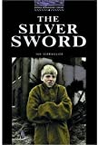 Ian Serraillier The Oxford Bookworms Library: Stage 4: 1,400 Headwords: The Silver Sword (Oxford Bookworms ELT)