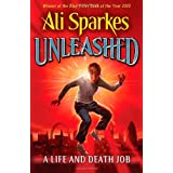 Unleashed 1:A Life and Death Jobby Ali Sparkes