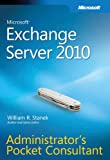 Microsoft® Exchange Server 2010 Administrator s Pocket Consultant (0735627126) by Stanek, William R.
