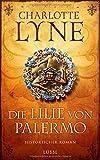 Charlotte Lyne: Die Lilie von Palermo