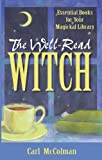 The Well-Read Witch (1564145301) by McColman, Carl
