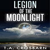 Legion of the Moonlight, Book 1 | T. A. Crosbarn
