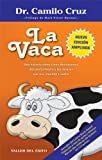 img - for La Vaca - Una historia sobre c mo deshacernos del conformismo y las excusas que nos impiden triunfar (Spanish Edition) book / textbook / text book