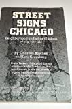 Street Signs Chicago: Neighborhood and Other Illusions of Big-City Life (0914091069) by Charles Bowden
