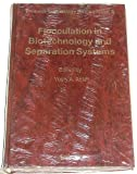 img - for Flocculation in Biotechnology and Separation Systems, Proceedings of the International Symposium on Flocculation in Biotechnology and Separation Syst: ... 28-August (Process Technology Proceedings, 4) book / textbook / text book