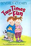 Two Times the Fun (0060579218) by Cleary, Beverly