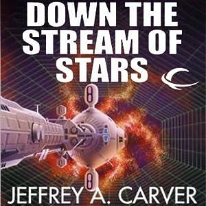 Down the Stream of Stars: Starstream, Book 2 | [Jeffrey A. Carver]