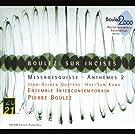 Boulez: Sur Incises; Messagesquisse; Anth�mes 2
