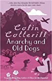 Colin Cotterill Anarchy and Old Dogs: A Dr Siri Murder Mystery (Dr Siri Paiboun Mystery 4)