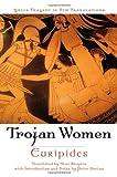 Image of Trojan Women (Greek Tragedy in New Translations)