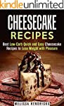 Cheesecake Recipes: Best Low-Carb Qui...